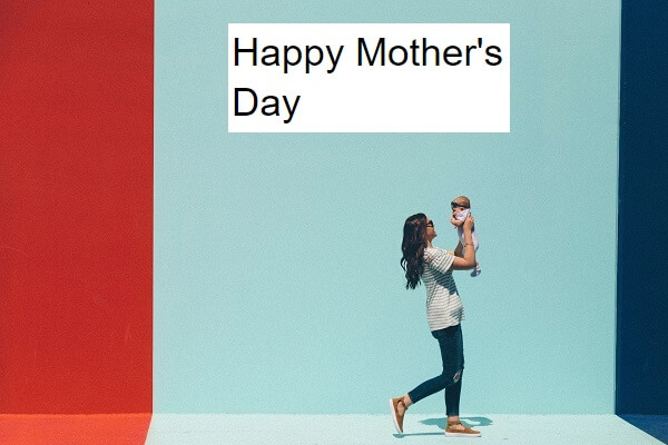 Happy Mothers Day 2021 Quotes, Images, Greetings Card, Wishes in English
